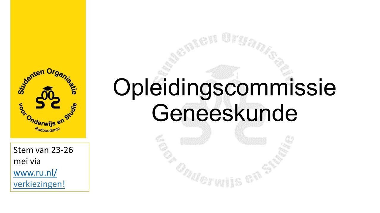 Opleidingscommissie Geneeskunde Stem van 23-26 mei via www.ru.nl/ www.ru.nl/ verkiezingen!