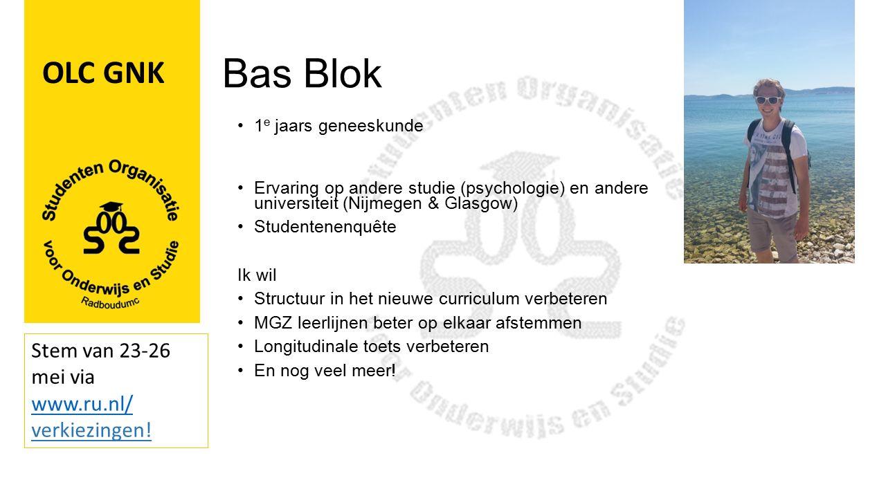 Bas Blok 1 e jaars geneeskunde Ervaring op andere studie (psychologie) en andere universiteit (Nijmegen & Glasgow) Studentenenquête Ik wil Structuur in het nieuwe curriculum verbeteren MGZ leerlijnen beter op elkaar afstemmen Longitudinale toets verbeteren En nog veel meer.
