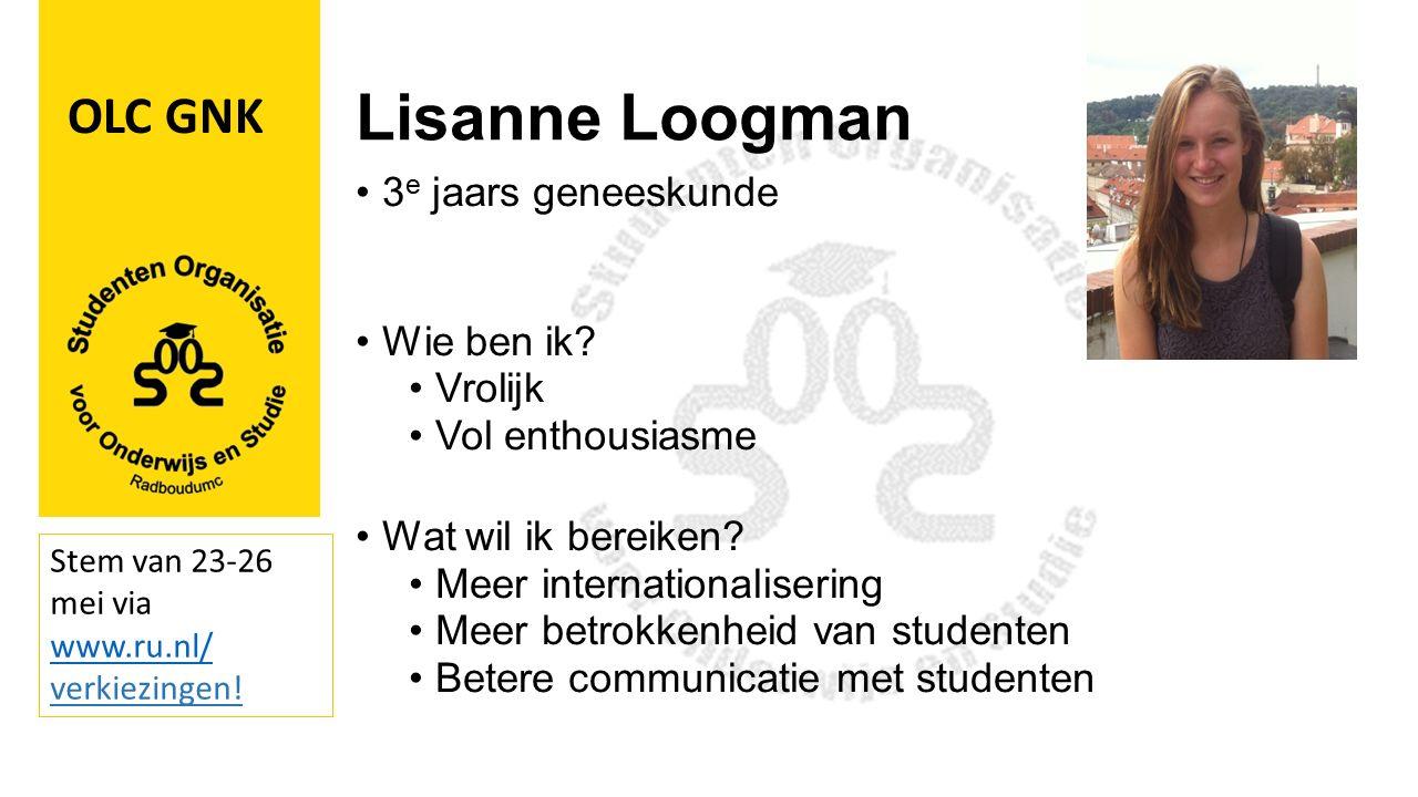 Lisanne Loogman 3 e jaars geneeskunde Wie ben ik. Vrolijk Vol enthousiasme Wat wil ik bereiken.