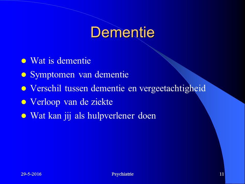 Dementie Wat is dementie Symptomen van dementie Verschil tussen dementie en vergeetachtigheid Verloop van de ziekte Wat kan jij als hulpverlener doen