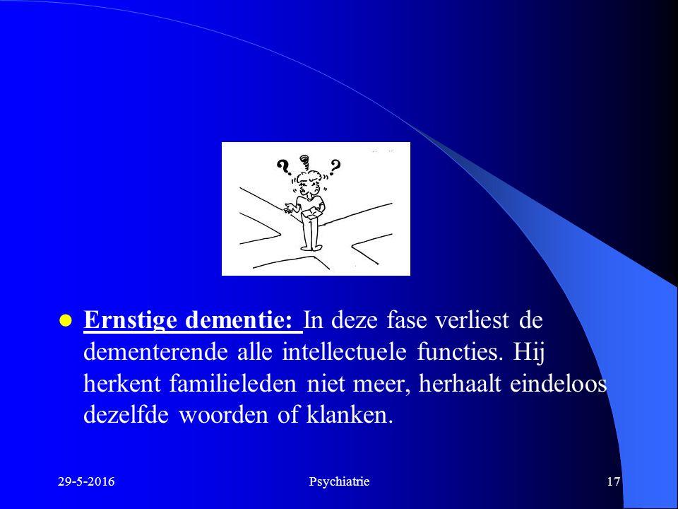Ernstige dementie: In deze fase verliest de dementerende alle intellectuele functies. Hij herkent familieleden niet meer, herhaalt eindeloos dezelfde