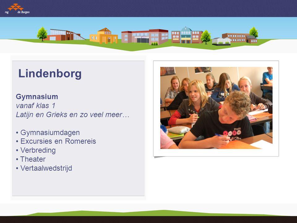 Lindenborg Gymnasium vanaf klas 1 Latijn en Grieks en zo veel meer… Gymnasiumdagen Excursies en Romereis Verbreding Theater Vertaalwedstrijd