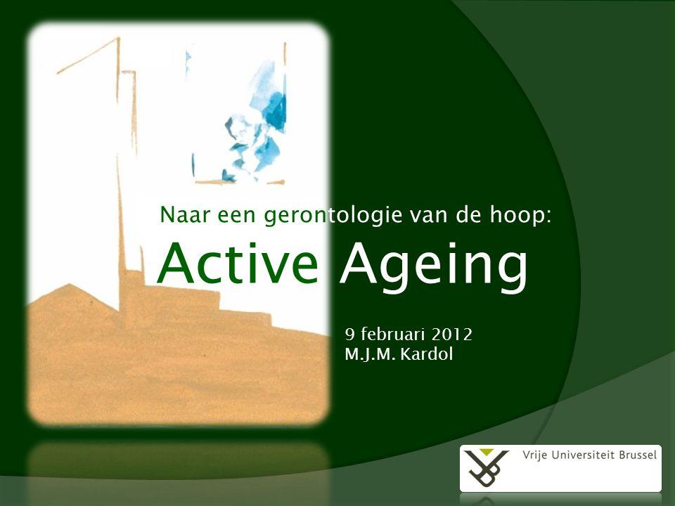 Active Ageing 9 februari 2012 M.J.M. Kardol
