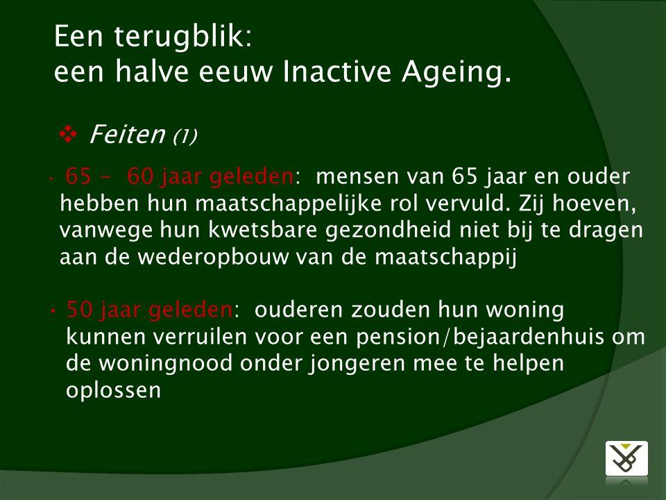 Een terugblik: een halve eeuw Inactive Ageing.