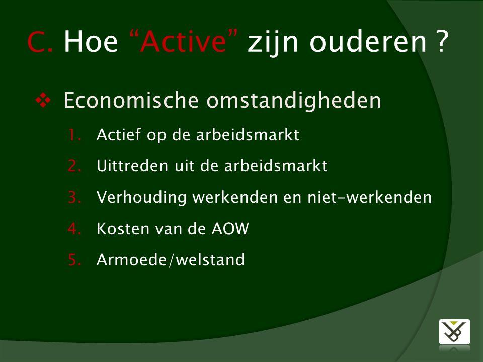 C. Hoe Active zijn ouderen .  Economische omstandigheden 1.