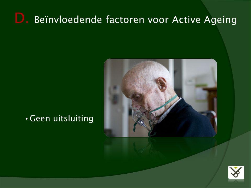 D. Beïnvloedende factoren voor Active Ageing Geen uitsluiting