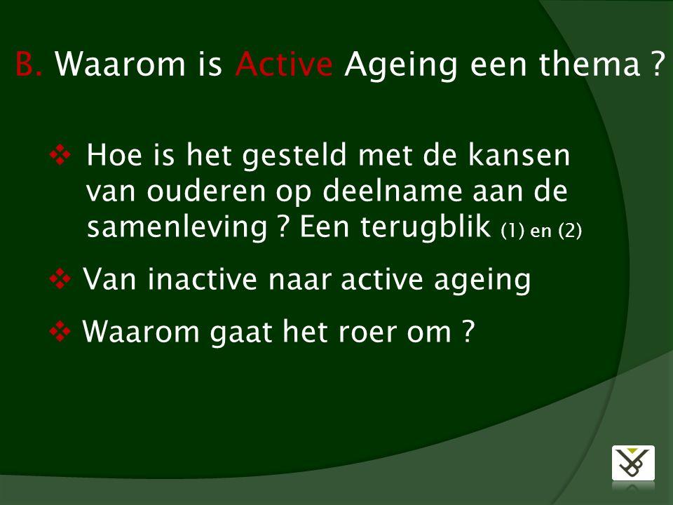 B. Waarom is Active Ageing een thema .