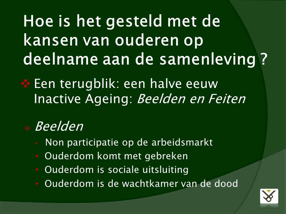 Hoe is het gesteld met de kansen van ouderen op deelname aan de samenleving .