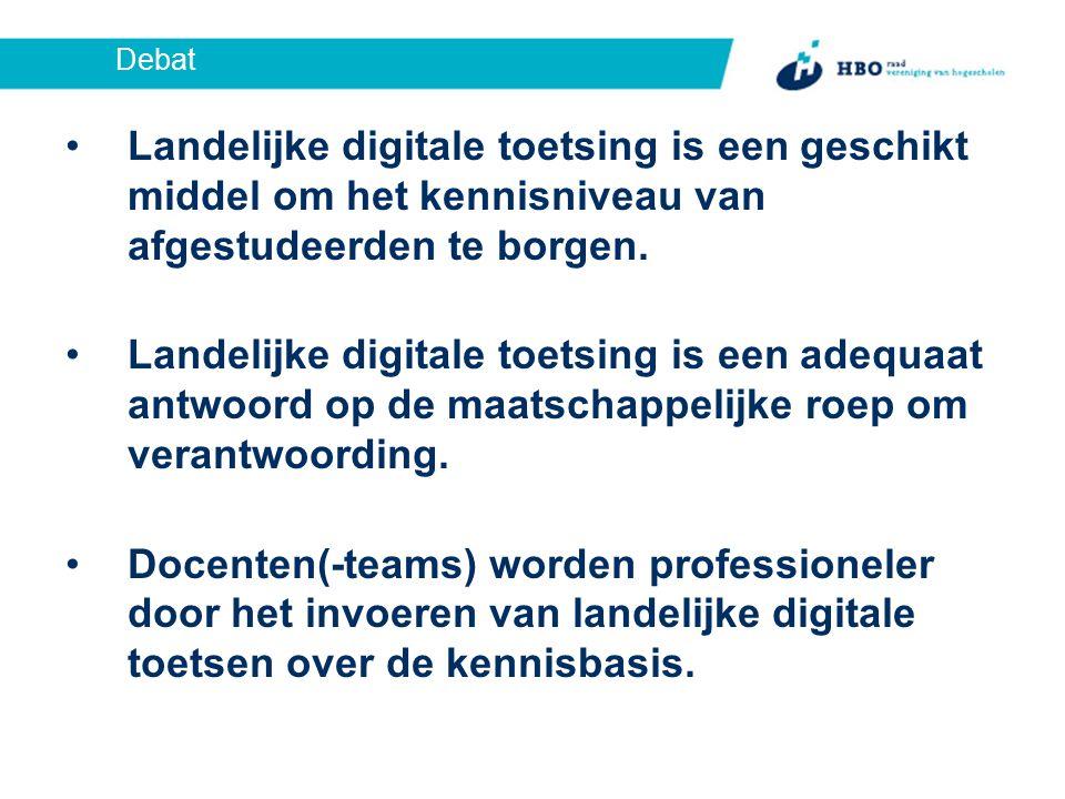 Debat Landelijke digitale toetsing is een geschikt middel om het kennisniveau van afgestudeerden te borgen.