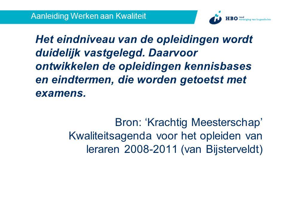 Doelstellingen Werken aan Kwaliteit Kennisbases vak en vakdidactiek van alle tweede- en eerstegraads opleidingen en de PABO's Generieke kennisbases (algemene didactiek en pedagogiek) van de tweedegraads opleidingen en PABO's (Digitale) kennistoetsen voor alle tweedegraads vakken, en rekenen/Nederlands op de PABO's (Kennisbanken ter ondersteuning)