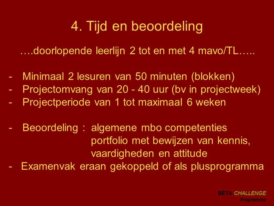 4. Tijd en beoordeling ….doorlopende leerlijn 2 tot en met 4 mavo/TL…..