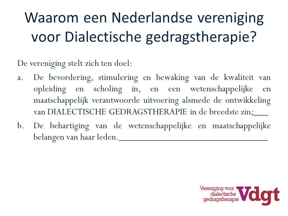 Waarom een Nederlandse vereniging voor Dialectische gedragstherapie.