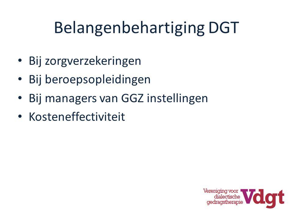 Belangenbehartiging DGT Bij zorgverzekeringen Bij beroepsopleidingen Bij managers van GGZ instellingen Kosteneffectiviteit