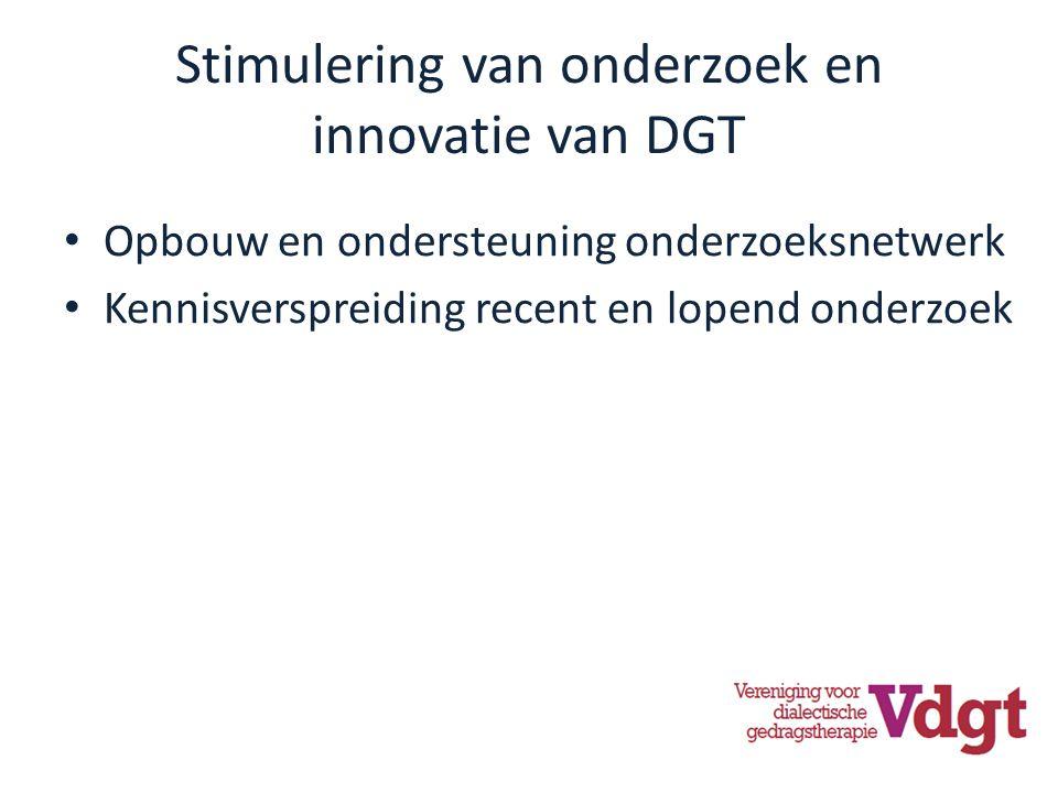 Stimulering van onderzoek en innovatie van DGT Opbouw en ondersteuning onderzoeksnetwerk Kennisverspreiding recent en lopend onderzoek