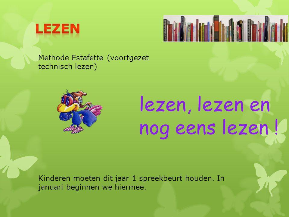 Methode Estafette (voortgezet technisch lezen) Kinderen moeten dit jaar 1 spreekbeurt houden. In januari beginnen we hiermee. lezen, lezen en nog eens