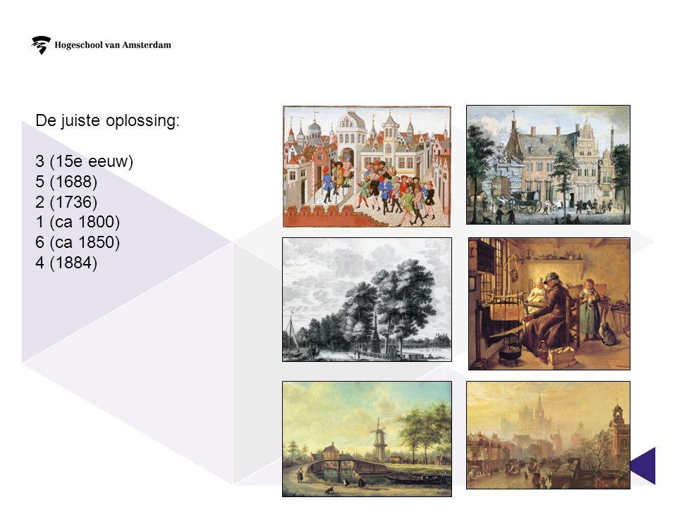 De juiste oplossing: 3 (15e eeuw) 5 (1688) 2 (1736) 1 (ca 1800) 6 (ca 1850) 4 (1884)