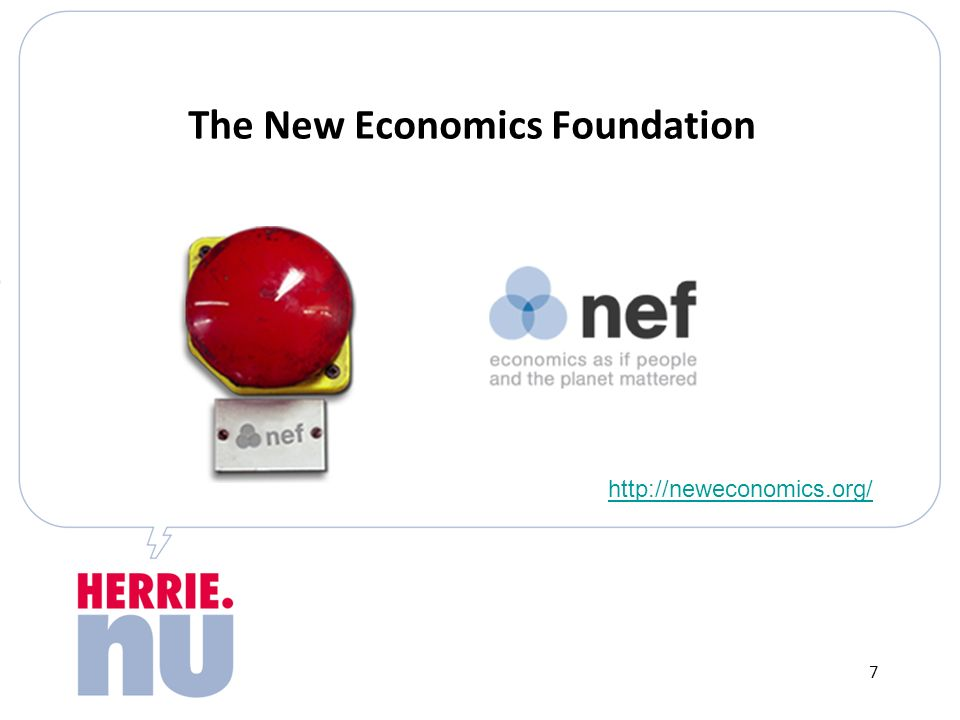 The New Economics Foundation http://neweconomics.org/ 7