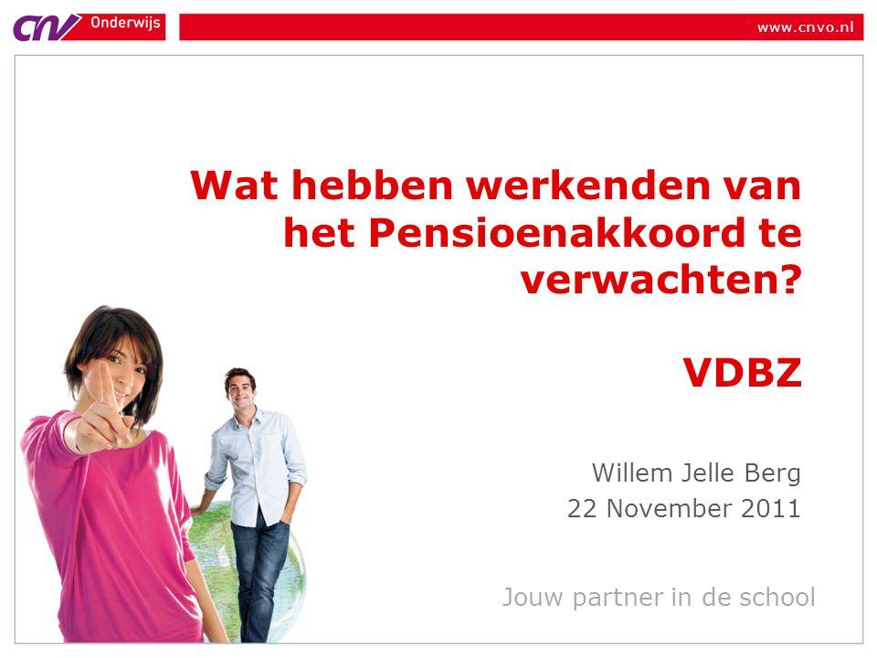 www.cnvo.nl Jouw partner in de school Wat hebben werkenden van het Pensioenakkoord te verwachten.