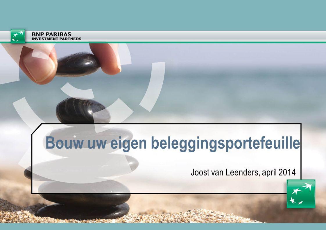 Bouw uw eigen beleggingsportefeuille Joost van Leenders, april 2014