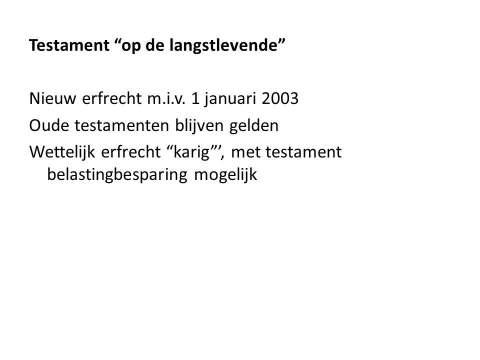 Testament op de langstlevende Nieuw erfrecht m.i.v.