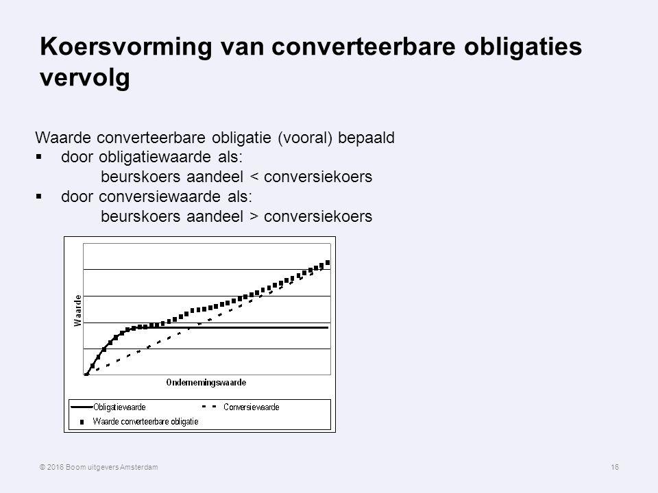 Koersvorming van converteerbare obligaties vervolg 16 Waarde converteerbare obligatie (vooral) bepaald  door obligatiewaarde als: beurskoers aandeel