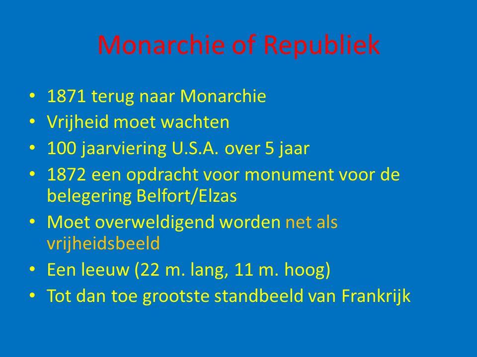 Monarchie of Republiek 1871 terug naar Monarchie Vrijheid moet wachten 100 jaarviering U.S.A. over 5 jaar 1872 een opdracht voor monument voor de bele