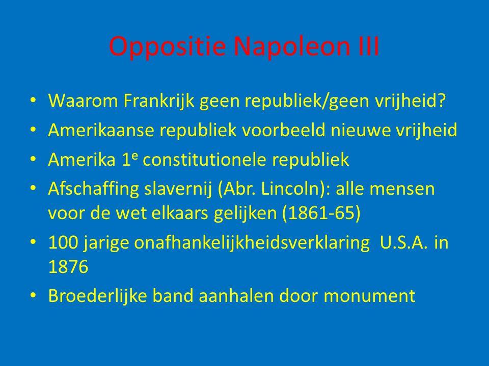Oppositie Napoleon III Waarom Frankrijk geen republiek/geen vrijheid? Amerikaanse republiek voorbeeld nieuwe vrijheid Amerika 1 e constitutionele repu