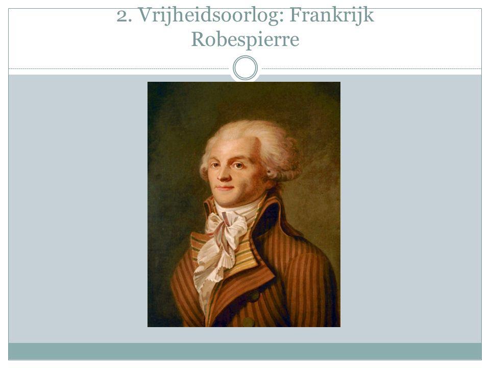 2. Vrijheidsoorlog: Frankrijk Robespierre