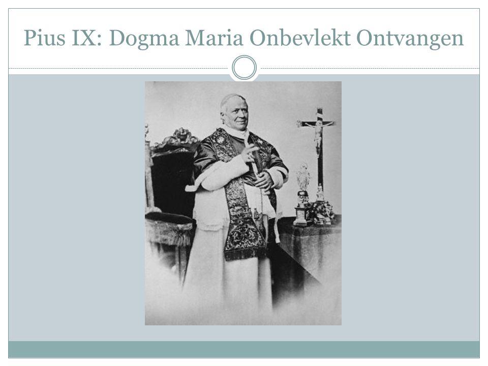 Pius IX: Dogma Maria Onbevlekt Ontvangen