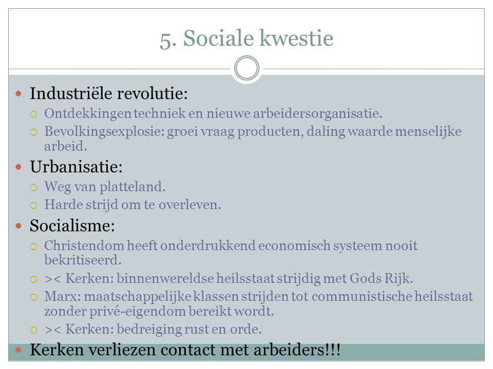 5. Sociale kwestie Industriële revolutie:  Ontdekkingen techniek en nieuwe arbeidersorganisatie.