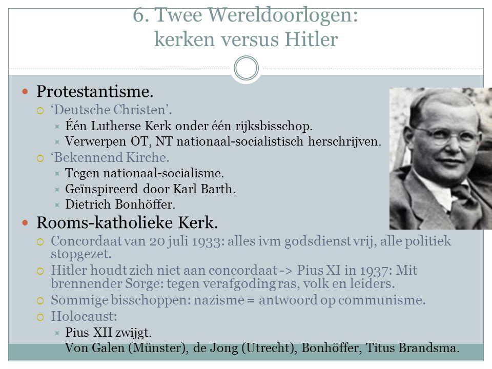6. Twee Wereldoorlogen: kerken versus Hitler Protestantisme.