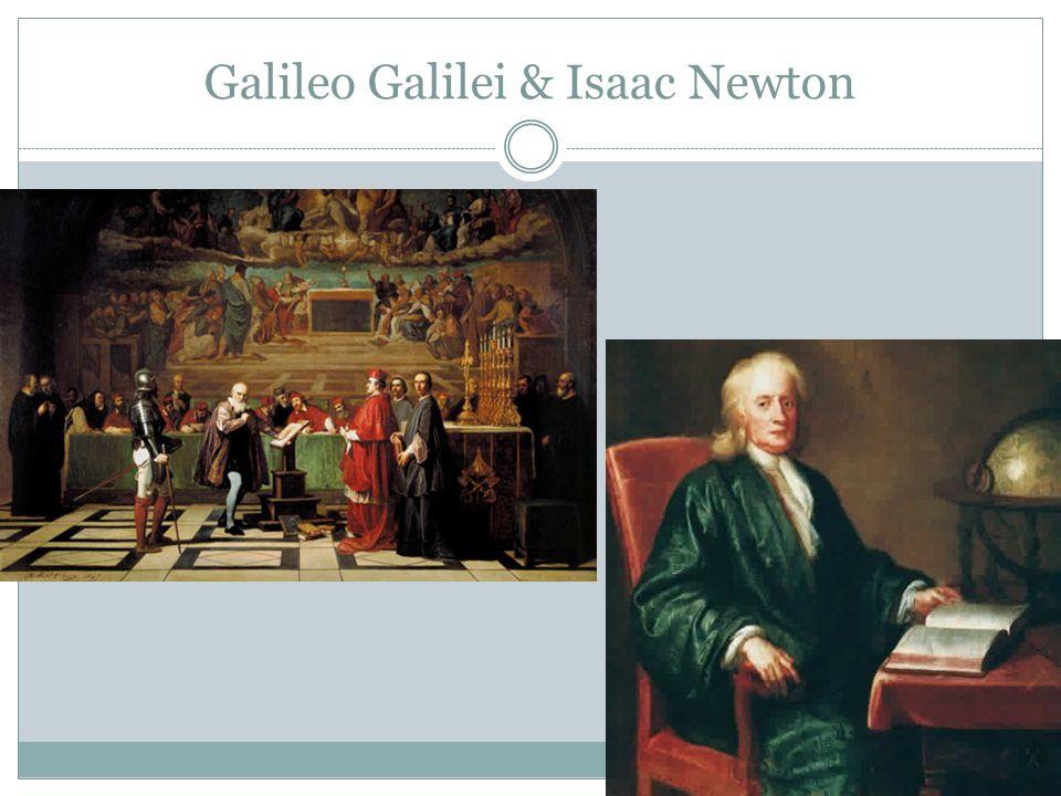 Galileo Galilei & Isaac Newton
