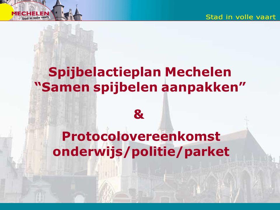 Spijbelactieplan Mechelen Samen spijbelen aanpakken Protocolovereenkomst onderwijs/politie/parket &