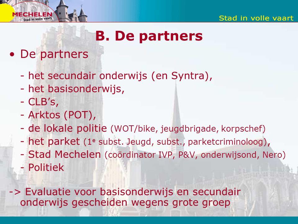 B. De partners De partners - het secundair onderwijs (en Syntra), - het basisonderwijs, - CLB's, - Arktos (POT), - de lokale politie (WOT/bike, jeugdb