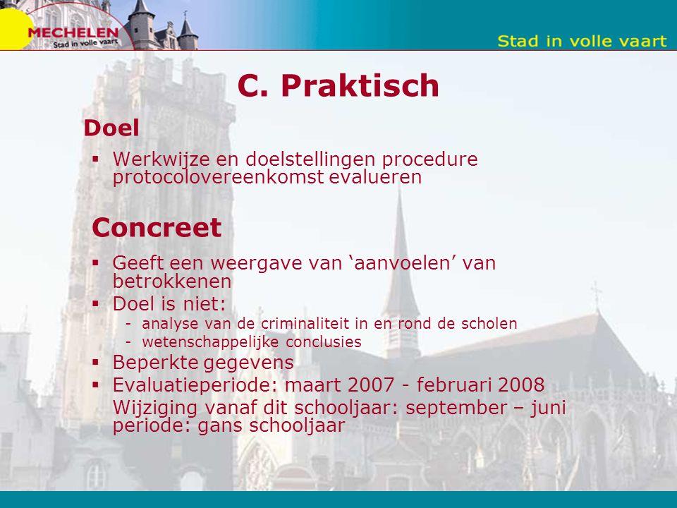 C. Praktisch Doel  Werkwijze en doelstellingen procedure protocolovereenkomst evalueren Concreet  Geeft een weergave van 'aanvoelen' van betrokkenen