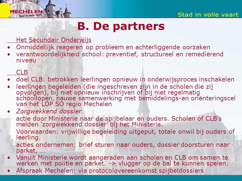 B. De partners Het Secundair Onderwijs Onmiddellijk reageren op probleem en achterliggende oorzaken verantwoordelijkheid school: preventief, structure