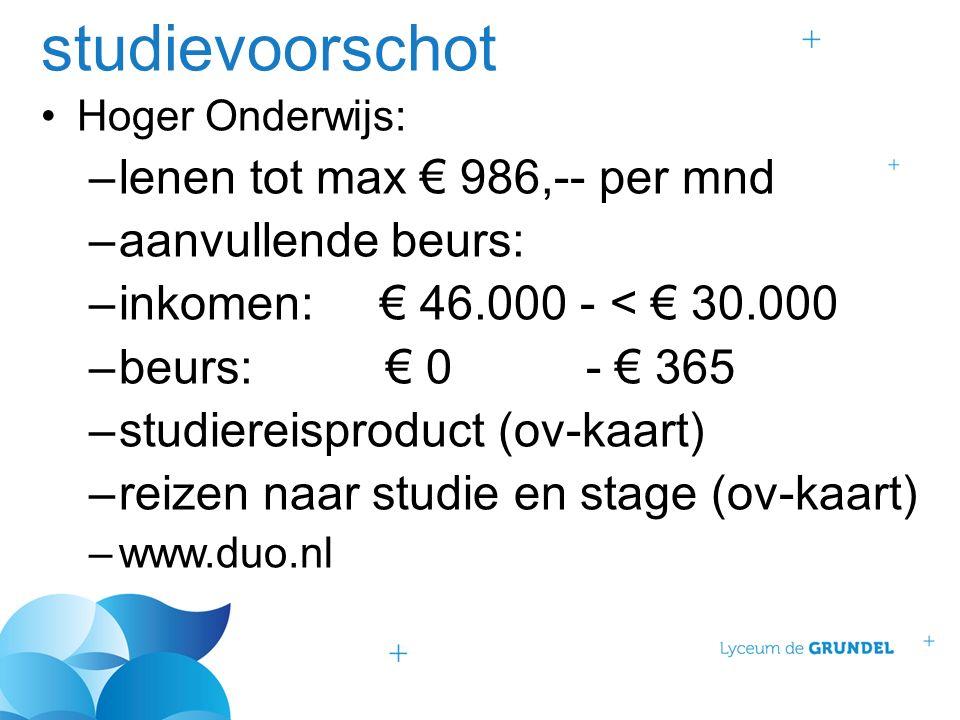 studievoorschot Hoger Onderwijs: –lenen tot max € 986,-- per mnd –aanvullende beurs: –inkomen: € 46.000 - < € 30.000 –beurs: € 0 - € 365 –studiereisproduct (ov-kaart) –reizen naar studie en stage (ov-kaart) –www.duo.nl