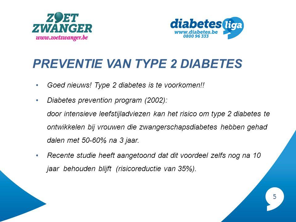 5 PREVENTIE VAN TYPE 2 DIABETES Goed nieuws! Type 2 diabetes is te voorkomen!! Diabetes prevention program (2002): door intensieve leefstijladviezen k