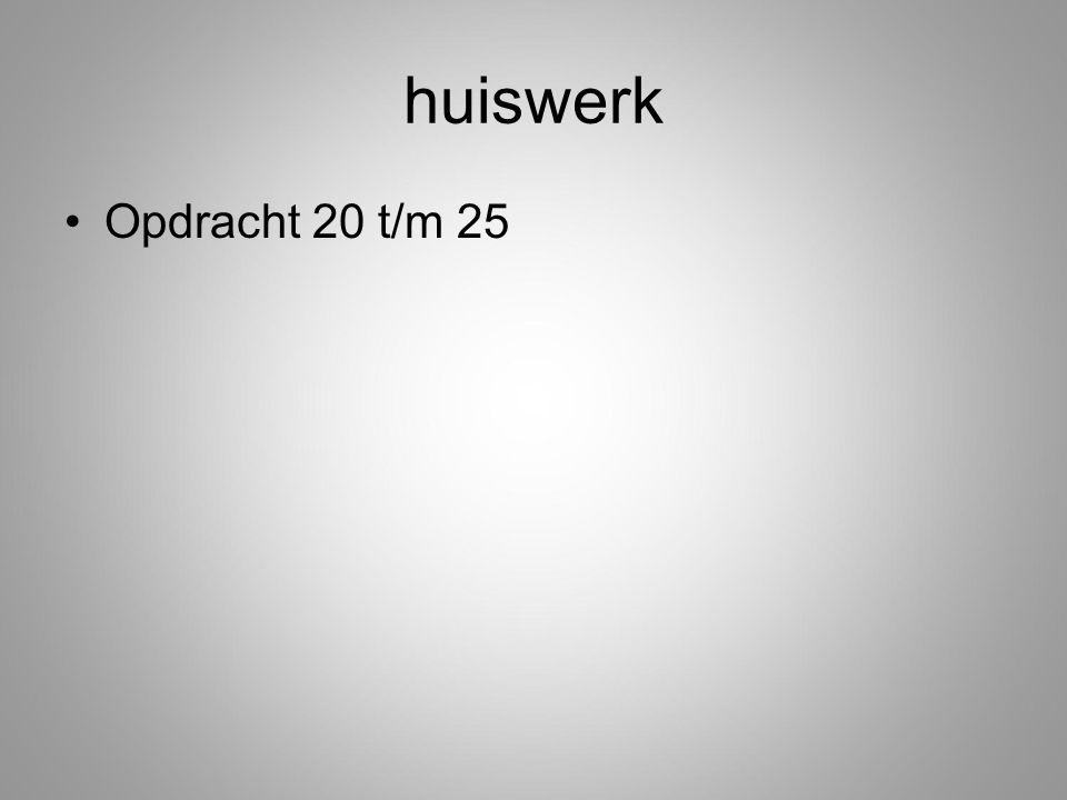 huiswerk Opdracht 20 t/m 25