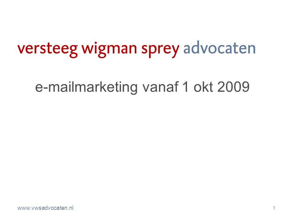 www.vwsadvocaten.nl 1 e-mailmarketing vanaf 1 okt 2009