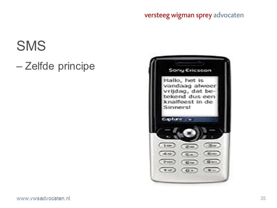 www.vwsadvocaten.nl 35 SMS –Zelfde principe