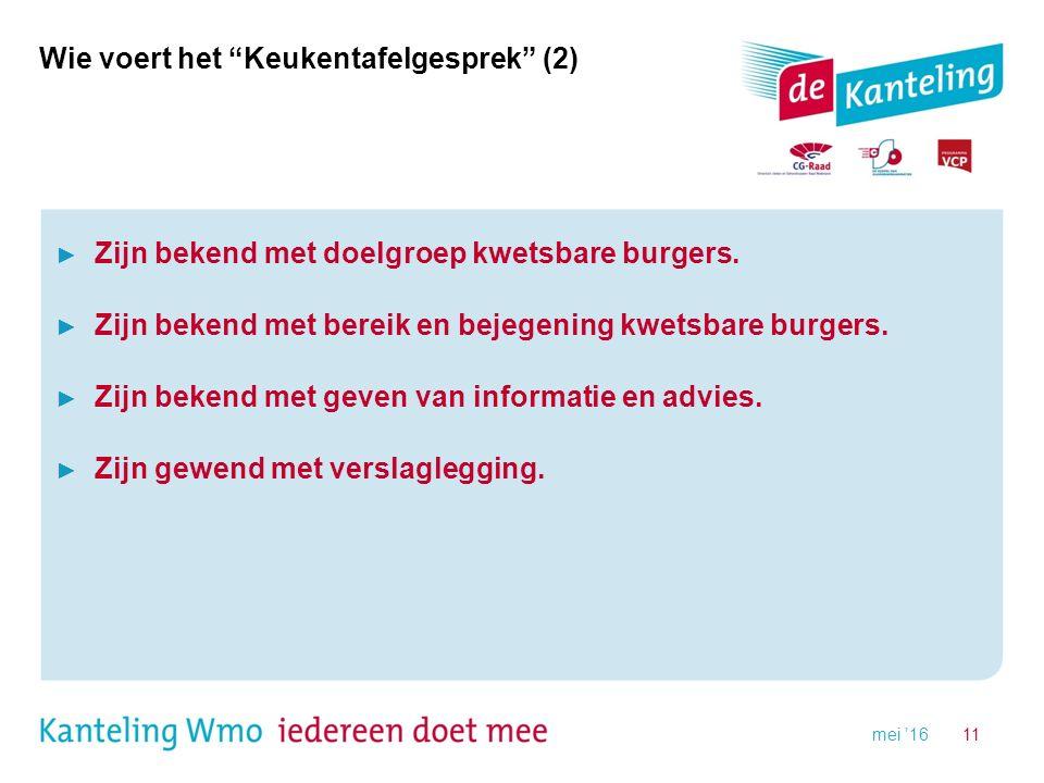 Wie voert het Keukentafelgesprek (2) ► Zijn bekend met doelgroep kwetsbare burgers.