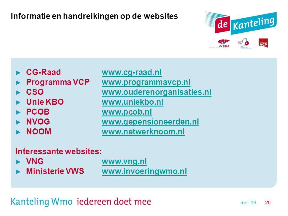 mei '1620mei '1620 Informatie en handreikingen op de websites ► CG-Raadwww.cg-raad.nlwww.cg-raad.nl ► Programma VCPwww.programmavcp.nlwww.programmavcp