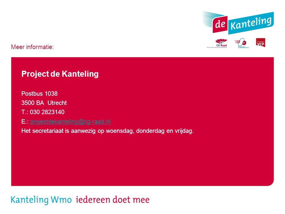Meer informatie: Project de Kanteling Postbus 1038 3500 BA Utrecht T.: 030 2823140 E.: projectdekanteling@cg-raad.nlprojectdekanteling@cg-raad.nl Het