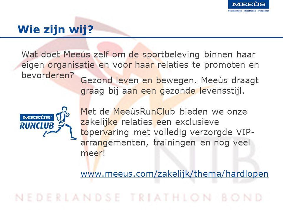 Wie zijn wij? Wat doet Meeùs zelf om de sportbeleving binnen haar eigen organisatie en voor haar relaties te promoten en bevorderen? Gezond leven en b