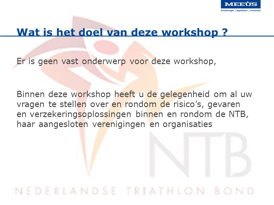 Wat is het doel van deze workshop ? Er is geen vast onderwerp voor deze workshop, Binnen deze workshop heeft u de gelegenheid om al uw vragen te stell