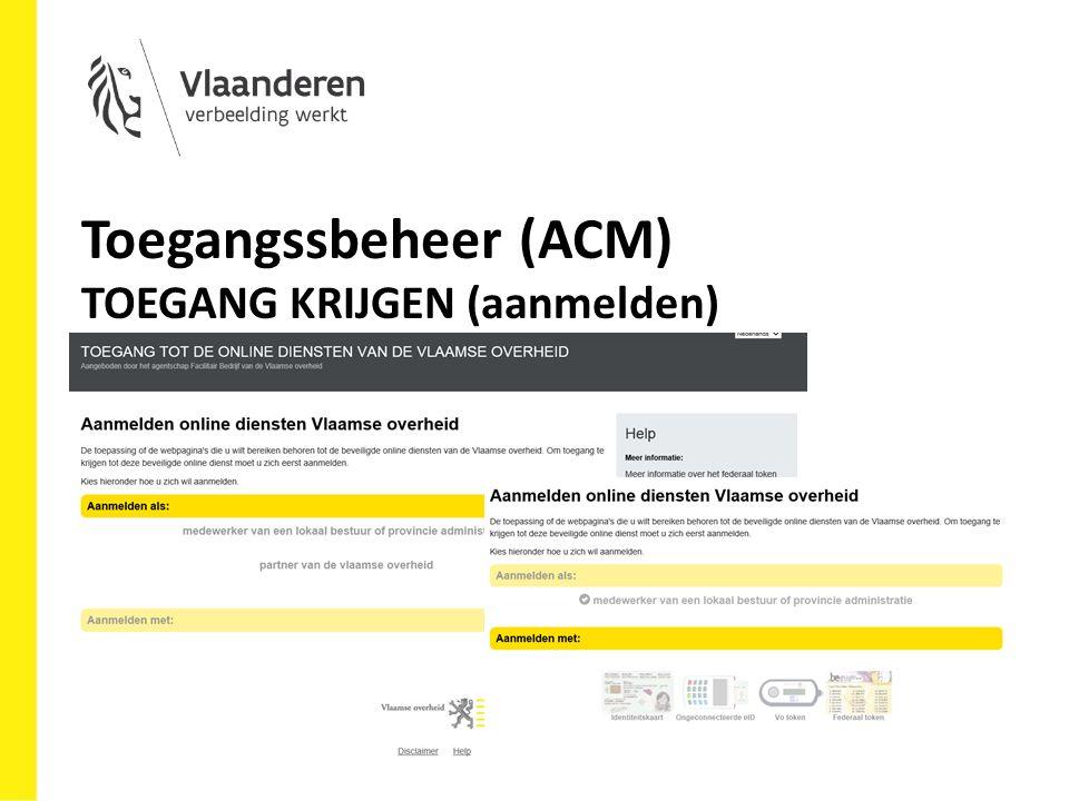Toegangssbeheer (ACM) TOEGANG KRIJGEN (aanmelden)