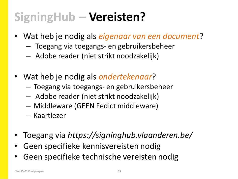 WebIDM3 Doelgroepen29 Wat heb je nodig als eigenaar van een document? – Toegang via toegangs- en gebruikersbeheer – Adobe reader (niet strikt noodzake
