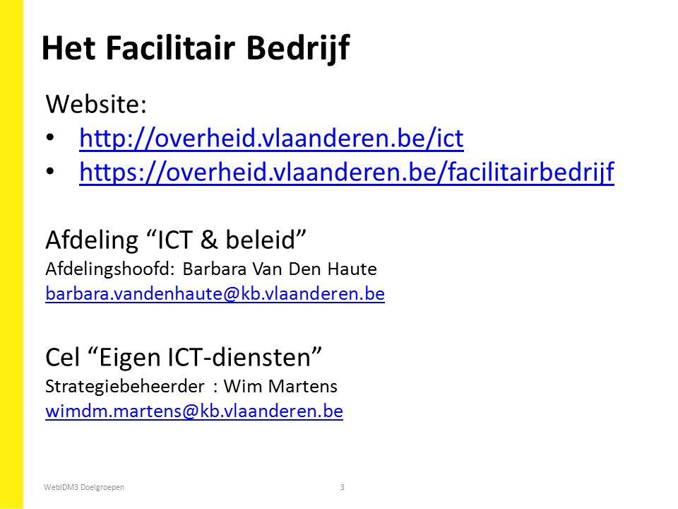 """WebIDM3 Doelgroepen3 Website: http://overheid.vlaanderen.be/ict https://overheid.vlaanderen.be/facilitairbedrijf Afdeling """"ICT & beleid"""" Afdelingshoof"""