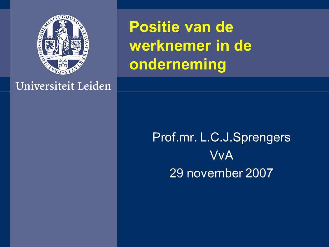 Positie van de werknemer in de onderneming Prof.mr. L.C.J.Sprengers VvA 29 november 2007